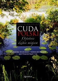 Cuda Polski. Ostatnie dzikie miejsca