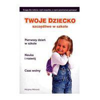 Twoje dziecko szczęśliwe w szkole, książka dla rodziców