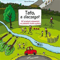 Tato, a dlaczego? Książka dla dzieci.