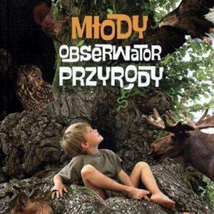 Młody obserwator przyrody. Encyklopedia. Książka dla dzieci.