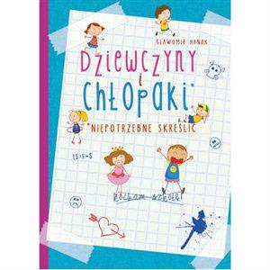 Dziewczyny i chłopaki. Niepotrzebne skreślić książka dla dzieci