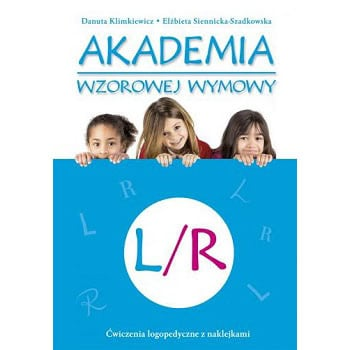 Akademia wzorowej wymowy L/R książka z ćwiczeniami logopedycznymi