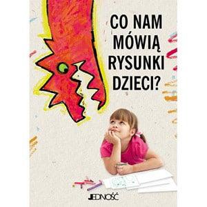 Co nam mówią rysunki dzieci?, książka dla rodziców