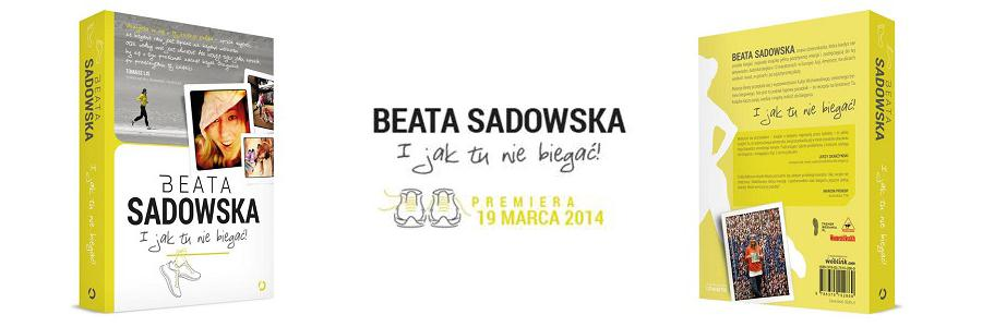 I jak tu nie biegać! książka Beaty Sadowskiej
