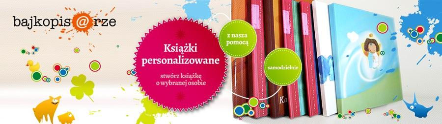 Stwórz personalizowaną książkę na stronie Bajkopisarze.pl