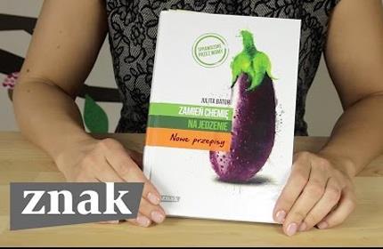 Zamień chemię na jedzenie. Nowe przepisy - Julita Bator