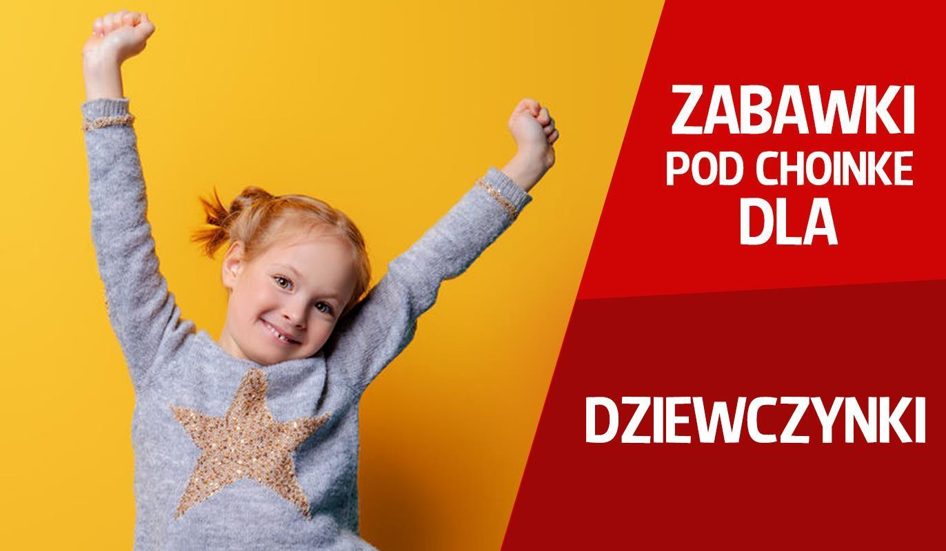 Top zabawek dla dziewczynki na gwiazdkę 2019