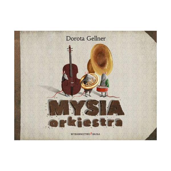 Mysia orkiestra, BAJKA