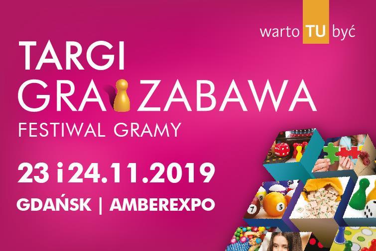 TARGI GRA I ZABAWA | FESTIWAL GRAMY 23-24 listopada 2019, GDAŃSK